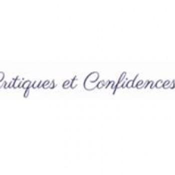 Critiques et Confidences