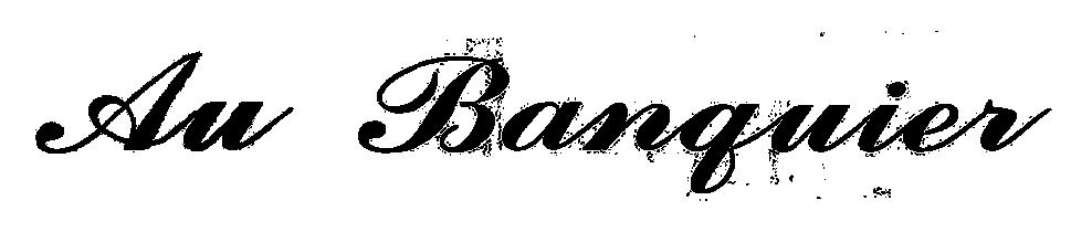 Au Banquier