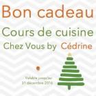 Bon Cadeau : Cours de cuisine chez vous By Cédrine