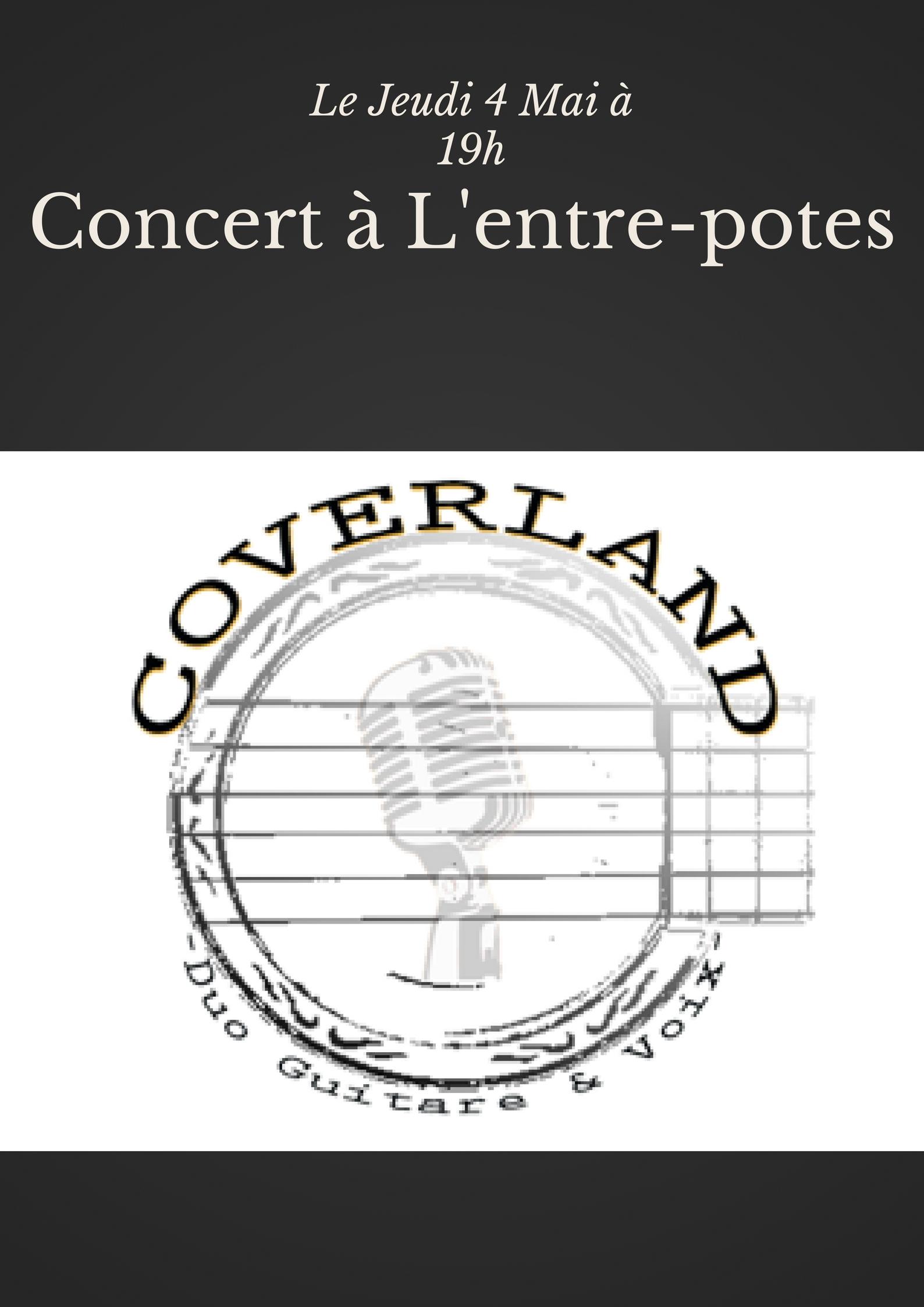 CONCERT A L'ENTRE-POTES LE 4 MAI : THE COVERLAND!!!