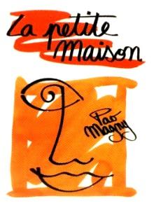 LA PETITE MAISON   Pao Magny