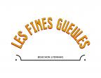 Les Fines Gueules