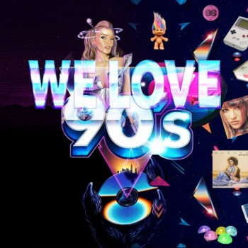 WE LOVE 90S - EVERY FRIDAY & SATURDAY