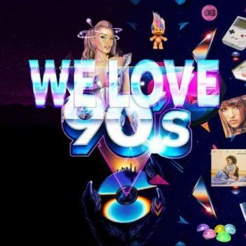 WE LOVE 90S - SAMEDI 17 FEVRIER  2018 à partir de 23h00