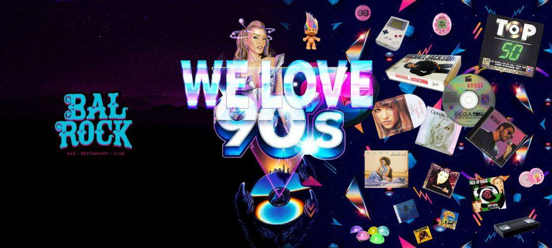 WE LOVE 90S - SAMEDI 03 MARS  2018 à partir de 23h00