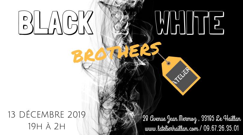 Les Black & White Brothers à l'Atelier !