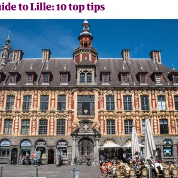 THE GUARDIAN : A local's guide to Lille: 10 top tips