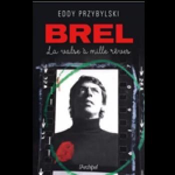 Brel la valse à mille rêves de Eddy Przybylski